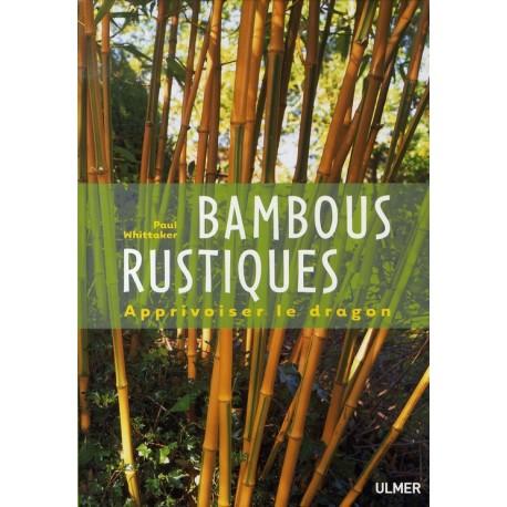 Bambous rustiques - Apprivoisez le dragon